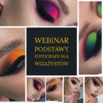 Podstawy fotografii i obróbka zdjęć makijażu dla wizażystek