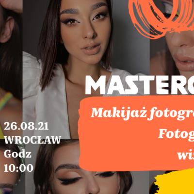Wrocław 26.08.21 MASTERCLASS Makijaż fotograficzny. Szkolenie z fotografii dla wizażystów.
