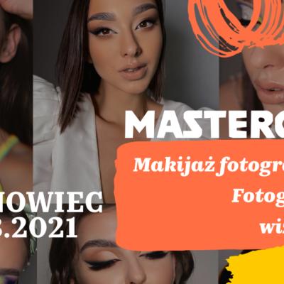 Sosnowiec 31.08.2021 MASTERCLASS Makijaż fotograficzny.Szkolenie z fotografii dla wizażystów.